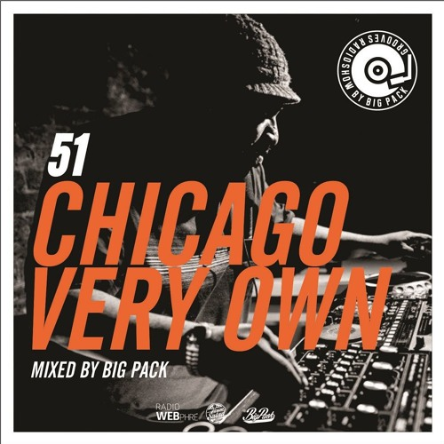 Grooves Radioshow 051 | Chicago Very Own