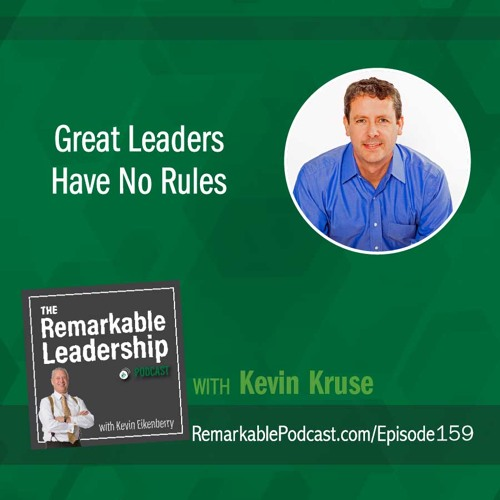 Great Leaders Have No Rules with Kevin Kruse