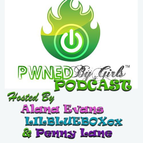 Pwnedbygirls Podcast April 30 2019