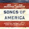 Songs of America by Jon Meacham, Tim McGraw, read by Jon Meacham, Tim McGraw