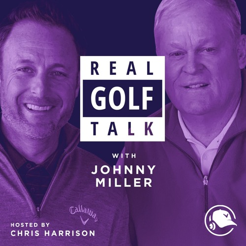 Sleeping on the Lead & The Mindset of a Major Champ  || Real Golf Talk With Johnny Miller