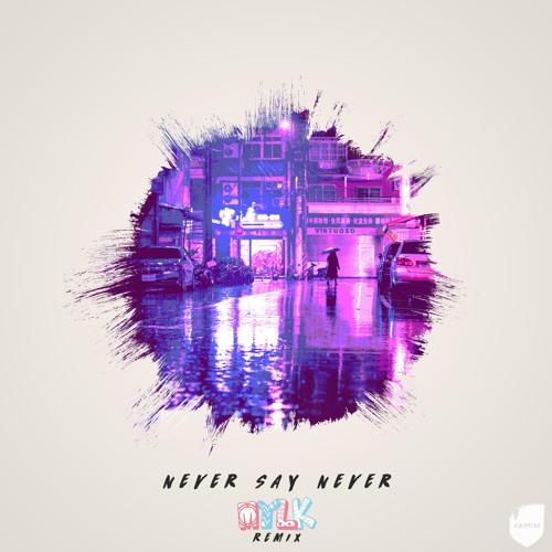 Never Say Never (feat. Hannah Jane Lewis) - MYLK Remix