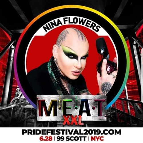 Nina Flowers, MEAT XXL-World Pride Festival NYC 2019 Teaser Set