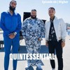 The Quintessential Podcast Episode 66 | Higher