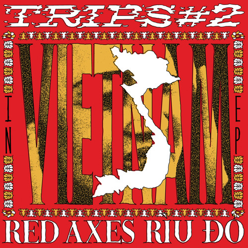 Red Axes - Hanoi feat. Cô Đôi Thượng Ngàn & Viet Rice Band