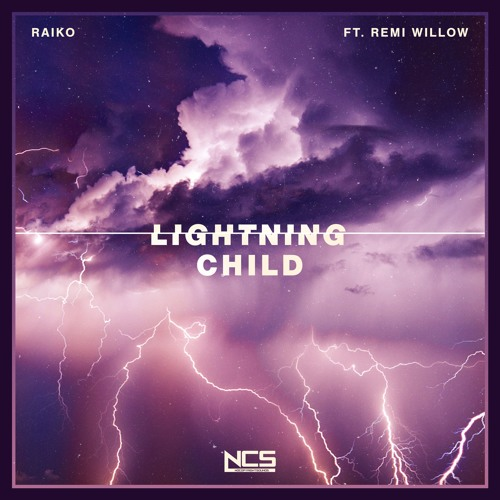 Raiko - Lightning Child Ft. Remi Willow [NCS Release]