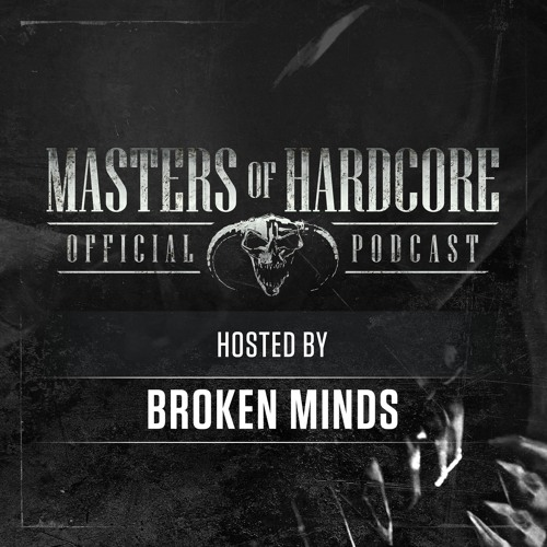 Broken Minds - Masters of Hardcore Podcast 206 (2019)