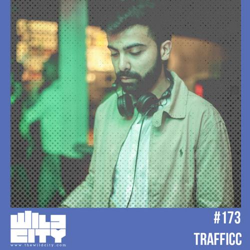 Wild City #173 - TRAFFICC