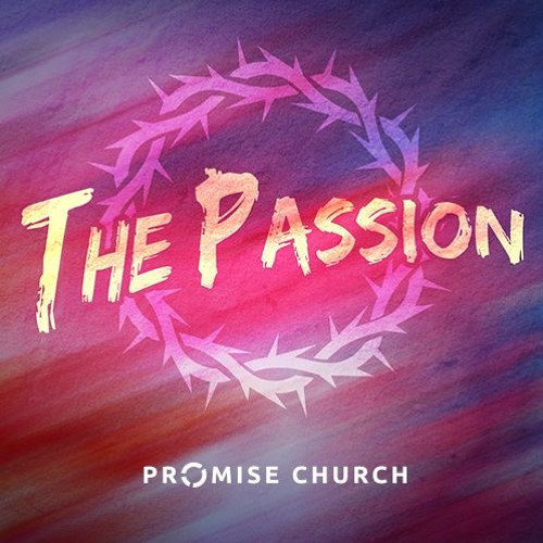 The Passion - Promise Church