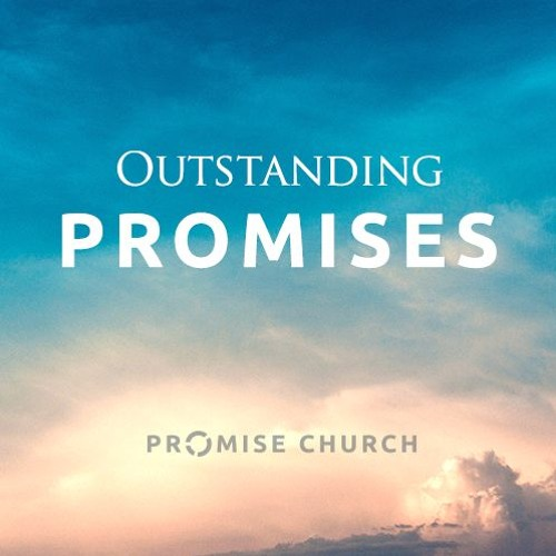 Outstanding Promises - Promise Church