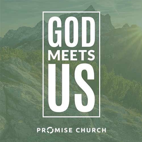 God Meets Us - Promise Church