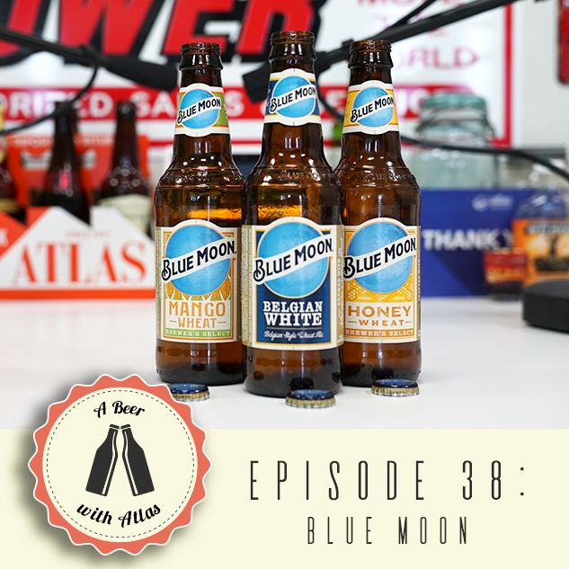 A Beer With Atlas #38 - Blue Moon