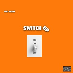 Switch Up - OOOAndre