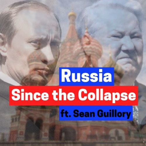 Russiagate, Shock Therapy, and the Fall of the Soviet Union w/ Sean Guillory
