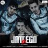 Jatt Di Ego Ft. Singga, Sandeep & Sukh