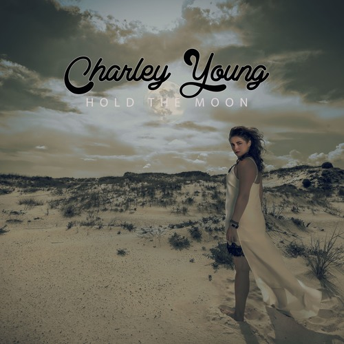 Hold the Moon - Charley Young