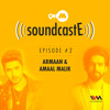 9XM SoundcastE Ep. 02: 9XM SoundcastE with Armaan & Amaal Malik (Part 2)