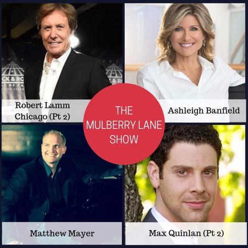 Interviews: Robert Lamm of Chicago (Pt 2); Ashleigh Banfield, Matthew Mayer, Max Quinlan
