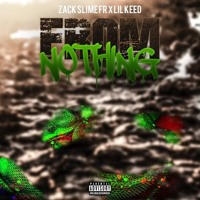 Lil Keed x Zack Slime Fr - From Nothing