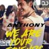 Mix ''We Are Your Friends'' Musica, Amigos y Fiesta