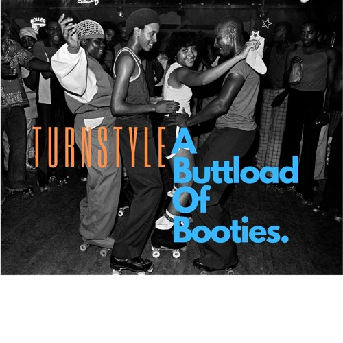 Turnstyle / Bobby C STV - A Buttload Of Booties [LP] 2019