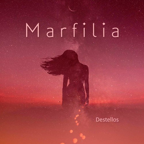 MARFILIA - Destellos (EP)