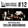 Ep #12: The First Move (with Taylor Underwood)