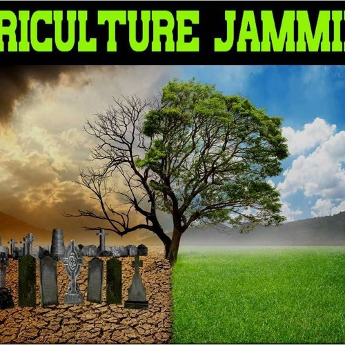 'AGRICULTURE JAMMING' – MAY 22, 2019