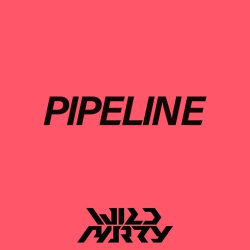 DJ WILDPARTY - PIPELINE
