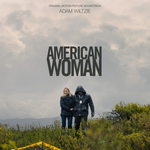 Adam Wiltzie - Scenes From A Daughter's Disappearance (American Woman OST 2019)