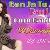 Ban Ja Tu Meri -Guru Randhawa ( Remix  2019 ) DJ IS SNG