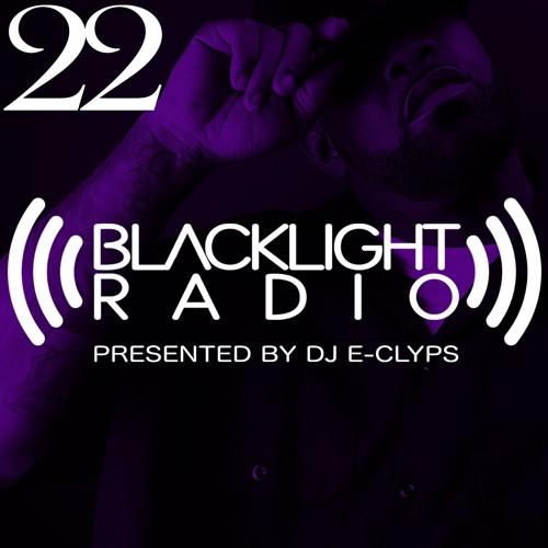 Blacklight Radio Episode 22 - Presented by DJ E-Clyps
