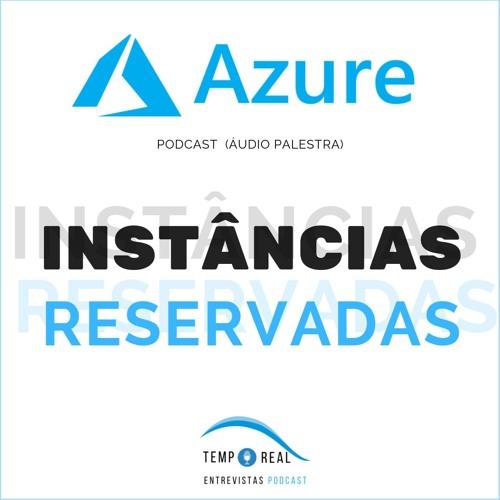 Instâncias Reservadas no Azure,  Áudio Palestra com Fábio Silva