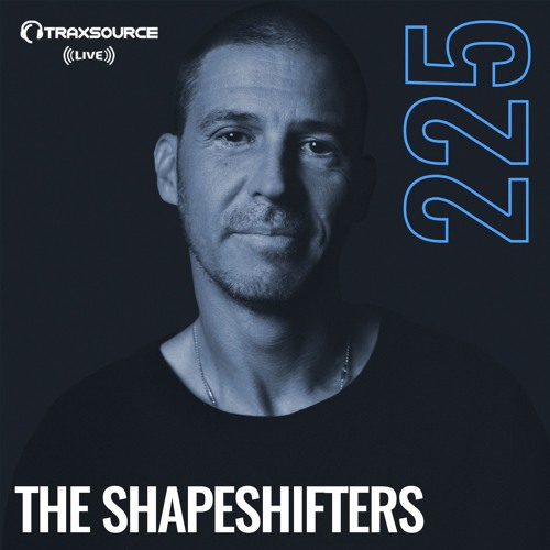 Traxsource LIVE! #225 with The Shapeshifters