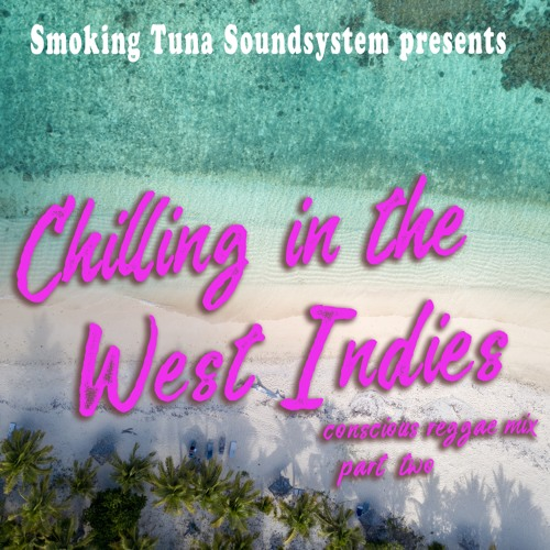 Smoking Tuna Sound - Chilling In The West Indies - Part Two - 2019
