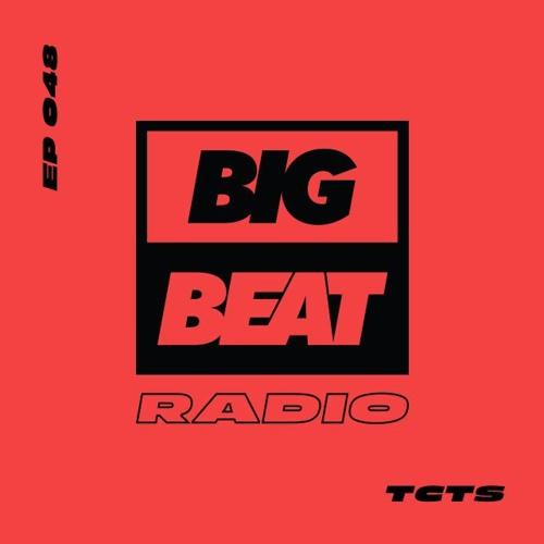 Big Beat Radio: EP #48 - TCTS (Summer Warm Up Mix)