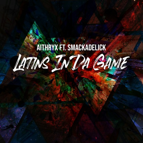 Aithryx Ft. Smackadelick - Latins In Da Game | G-Funk 2019