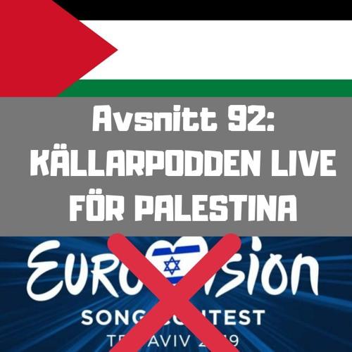 Avsnitt 92:  Källarpodden Live för Palestina