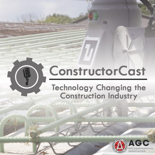 ConstructorCast: Technology Changing the Construction Industry