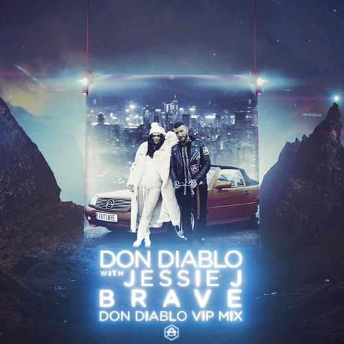 Don Diablo with Jessie J - Brave (Don Diablo VIP Mix)