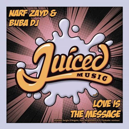 Love Is The Message (Sergio D'Angelo & Aldo Bergamasco Remix) - Narf Zayd & Buba Dj