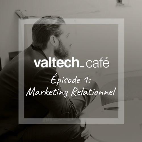 Épisode 1: Marketing Relationnel