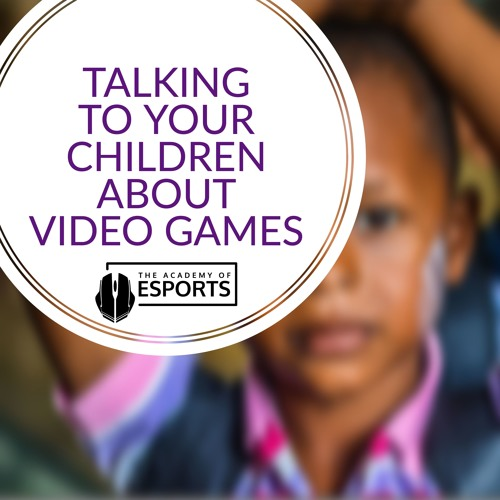Talking to Your Children About Video Games (In Brief)