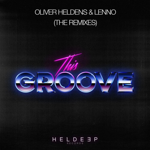 Oliver Heldens & Lenno - This Groove (Codeko Remix) [OUT NOW]