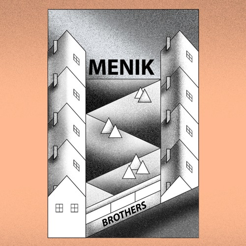 Menik - Brothers