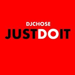 DJ Chose - Just Do It (Dirty)