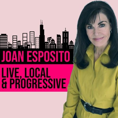 Joan Esposito Live, Local, & Progressive 5.23.19