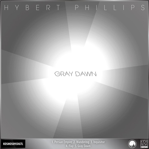 "KOSMOS095DGTL Hybert Phillips ""Gray Dawn EP"" (Preview Mini-mix)"