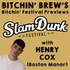 The Bitchin' Festival Previews: Slam Dunk Festival 2019 with Henry Cox (Boston Manor)
