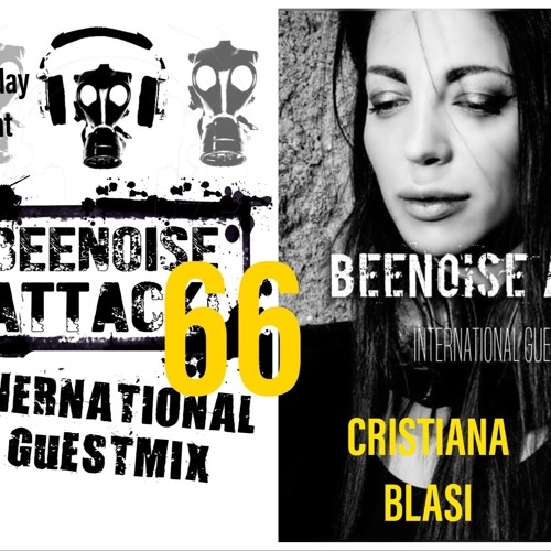 Beenoise Attack International Guestmix Ep. 66 With Cristiana Blasi